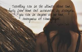 Travel Alone Quotes Awesome Quotes About Traveling Alone 48 Quotes