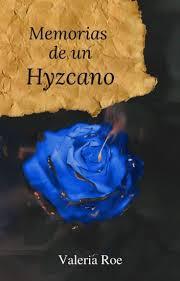 Memorias de un Hyzcano © - Valeria Roe - Wattpad