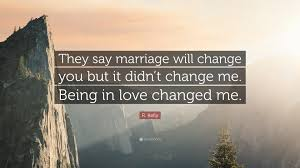 "Getting Married Quotes Magnificent R Kelly Quote ""They Say Marriage Will Change You But It Didn't"