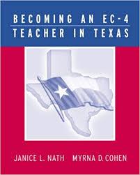 Becoming an EC-4 Teacher in Texas: Nath, Janice L., Cohen, Myrna:  9780534603007: Amazon.com: Books