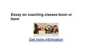 essay on coaching classes boon or bane google docs