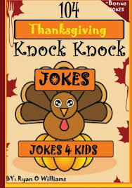 Small Picture Amazoncom 104 Funny Thanksgiving Knock Knock Jokes 4 kids Best