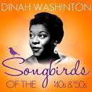 Songbirds of the 40's & 50's: Dinah Washington