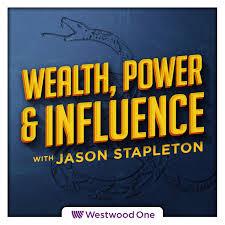 Wealth, Power & Influence with Jason Stapleton