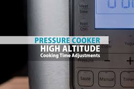 Pressure Cooker High Altitude Cooking Time Chart Pressure