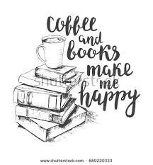 coffee and books make me happy vector lettering with sketch drawing of books and cup