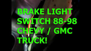 chevy silverado 88 98 brake light switch replacement gmc sierra chevy silverado 88 98 brake light switch replacement gmc sierra tahoe suburban