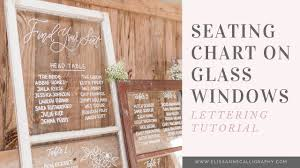 Vinyl Seating Chart How To Hand Letter A Glass Seating Chart Diy Tutorial