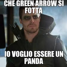 search a meme | che green arrow si fotta io voglio essere un panda ... via Relatably.com