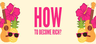 Tips to Become Wealthy Soon