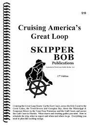 Great Loop Charts Skipper Bob Cruising Americas Great Loop 17th 2017 Edition