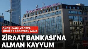 Önce uyarı ve ceza şimdi de görevden alma: Ziraat Bankası'na Alman kayyum