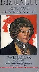 Disraeli, Portrait of a Romantic by David Butler