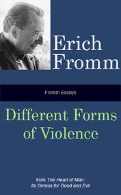 fromm essays different forms of violence ebook by erich fromm  fromm essays different forms of violence ebook by erich fromm 9781935307174 rakuten kobo