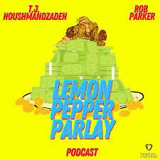 Lemon Pepper Parlay Podcast