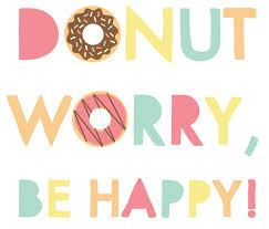 Happy Quote Delectable Donut Worry Be Happy Printable Quote More Happiness Is Homemade
