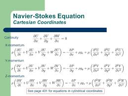 32 navier stokes equation cartesian coordinates continuity x momentum y momentum z momentum see page 431 for equations in cylindrical coordinates