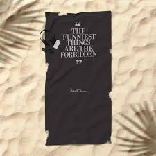 Mark Twain Quote On The Funniest Things In Life Typography Illustration For Laughing Happy Life Beach Towel