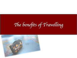the benefits of travelling
