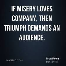 Misery Loves Company Quotes Inspiration Misery Loves Company Quotes Page 48 QuoteHD