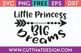 Be sure to check out our website at svgfilesfree.com. Free Svg Files Little Princess Big Dreams Arrow Design Cut That Design