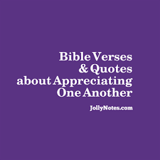 Appreciation Quotes For Friends Cool Bible Verses Quotes About Appreciation Appreciating Others