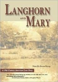 Langhorn and Mary: A 19th Century American Love Story by Priscilla Stone  Sharp