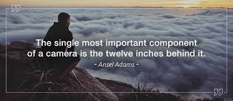 Ansel Adams Quotes 30 Stunning 24 Inspiring Photography Quotes And Their Renowned Authors