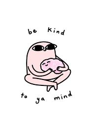 Be Kind To Ya Mind Yoga Spruch Yoga Weisheit Yoga Quote Humor