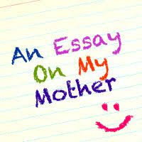 essay for my mother the essay my mother wrote letter