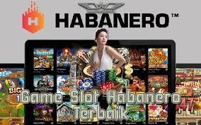 Game Slot Habanero Terbaik Untuk Mendapatkan Kemenangan