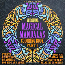 ebook spiritual magical mandalas coloring book stress relieving drawings for kids and s including amazing patterns of relaxing geometry