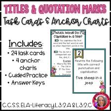 Quotation Marks Anchor Chart Quotation Marks And Capitalizing Titles Task Cards
