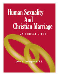 fr john gallagher csb human sexuality and christian marriage fr john gallagher csb human sexuality and christian marriage an ethical study by university of st thomas houston issuu