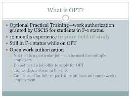 Optional Practical Training. What Is Opt? Optional Practical ...