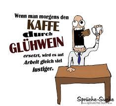Kaffee Durch Glühwein Ersetzen Lustige Sprüche Für Die Arbeit