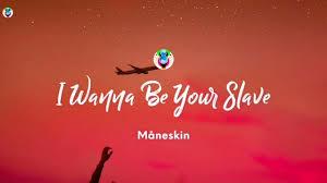 🎶Måneskin - I WANNA BE YOUR SLAVE (Lyrics) 1 hour - YouTube