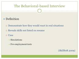 Behavioral Based The Behavioral Based Interview