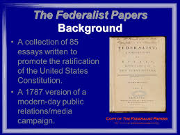 the constitution s marketing strategy the federalist papers  2 the constitution s marketing strategy