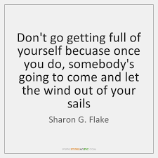 Full Of Yourself Quotes Best of Sharon G Flake Quotes StoreMyPic