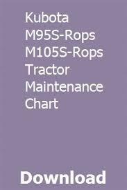 Kubota M95s Rops M105s Rops Tractor Maintenance Chart