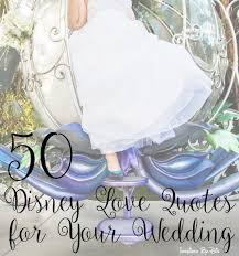 Cinderella Love Quotes Custom 48 Disney Love Quotes For Your Wedding This Fairy Tale Life