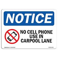 Osha Notice Signs No Cell Phone Use In Carpool Lane Sign With
