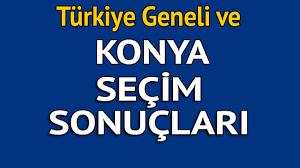 Konya seçim sonuçları 2018 - İl il, ilçe ilçe canlı seçim sonuçları  geliyor! - Seçim Haberleri