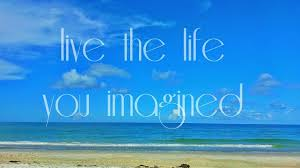 live the life you imagined motivating inspirational quote beach photo nautical wall art on live the life you imagined wall art with live the life you imagined motivating inspirational quote beach
