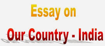 essay and letter writing short essay on our country short essay on our country