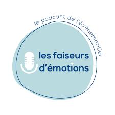 Les faiseurs d'émotions - Le podcast de l'événementiel