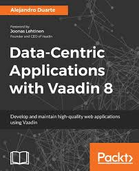 Data Centric Applications With Vaadin 8 Develop And