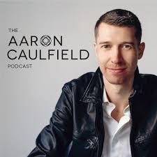 The Aaron Caulfield Podcast