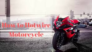 cars have multiple wires which turn the hot wire process more complex however for motorcycles it is relatively easier